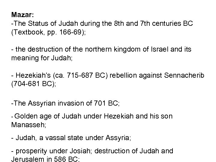Mazar: -The Status of Judah during the 8 th and 7 th centuries BC