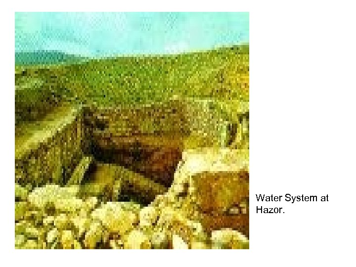 Water System at Hazor.