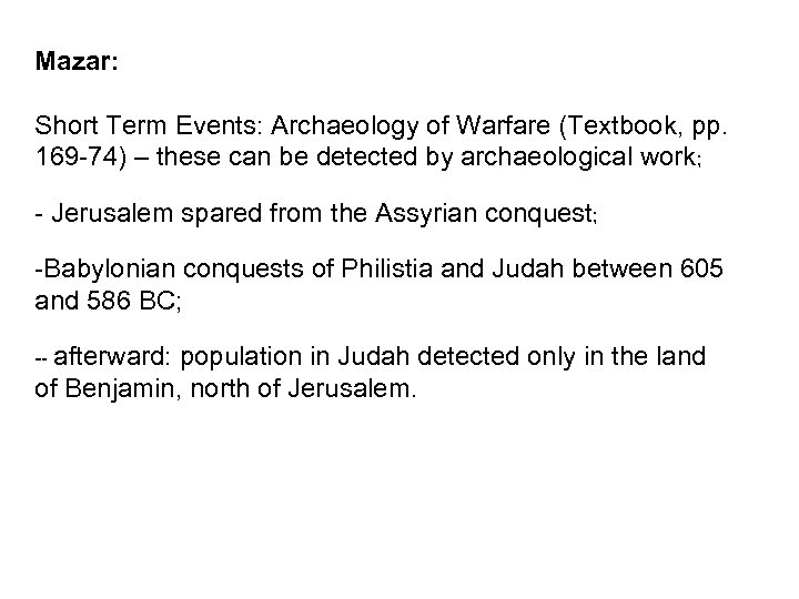 Mazar: Short Term Events: Archaeology of Warfare (Textbook, pp. 169 -74) – these can