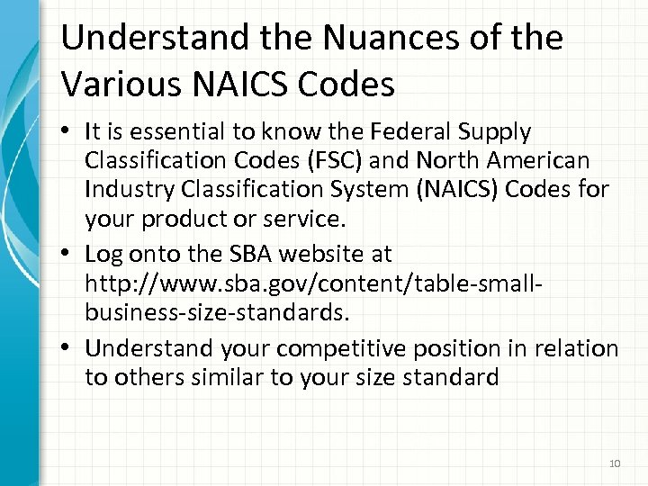Understand the Nuances of the Various NAICS Codes • It is essential to know
