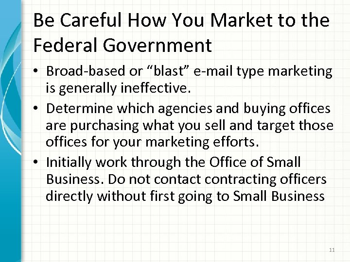 "Be Careful How You Market to the Federal Government • Broad-based or ""blast"" e-mail"