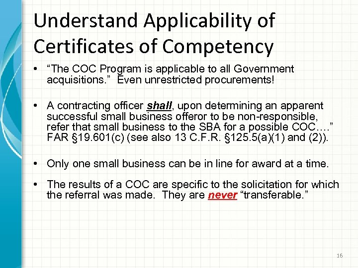 "Understand Applicability of Certificates of Competency • ""The COC Program is applicable to all"