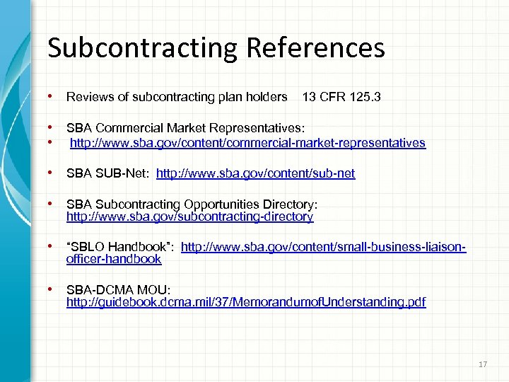 Subcontracting References • Reviews of subcontracting plan holders 13 CFR 125. 3 • SBA