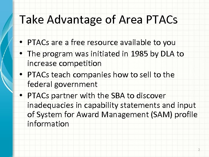 Take Advantage of Area PTACs • PTACs are a free resource available to you