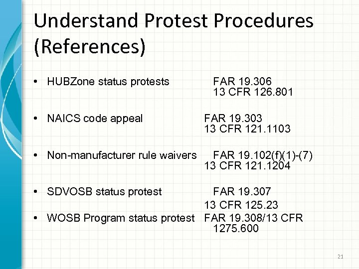 Understand Protest Procedures (References) • HUBZone status protests FAR 19. 306 13 CFR 126.