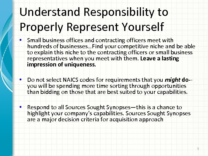 Understand Responsibility to Properly Represent Yourself • Small business offices and contracting officers meet