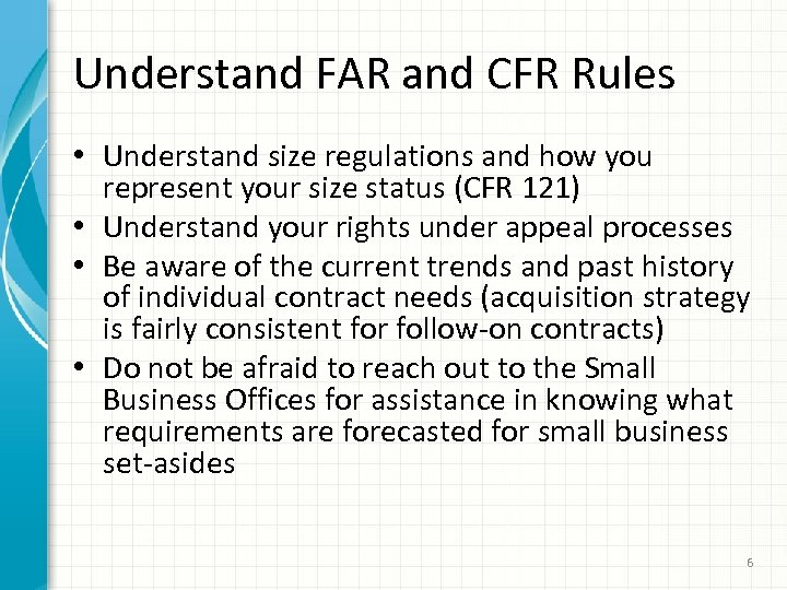 Understand FAR and CFR Rules • Understand size regulations and how you represent your