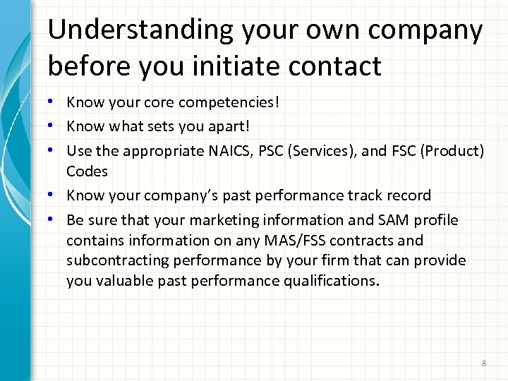 Understanding your own company before you initiate contact • Know your core competencies! •