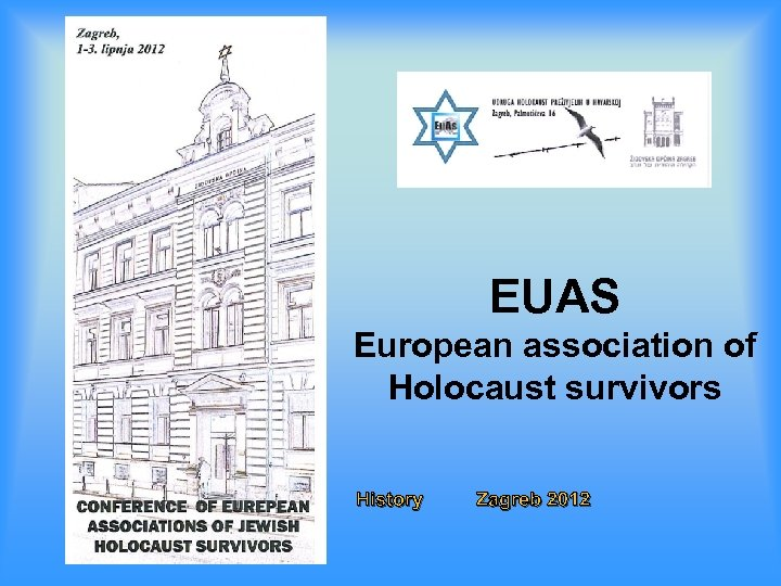 EUAS European association of Holocaust survivors History Zagreb 2012