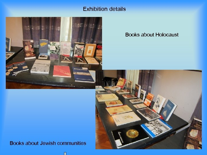 Exhibition details Books about Holocaust Books about Jewish communities