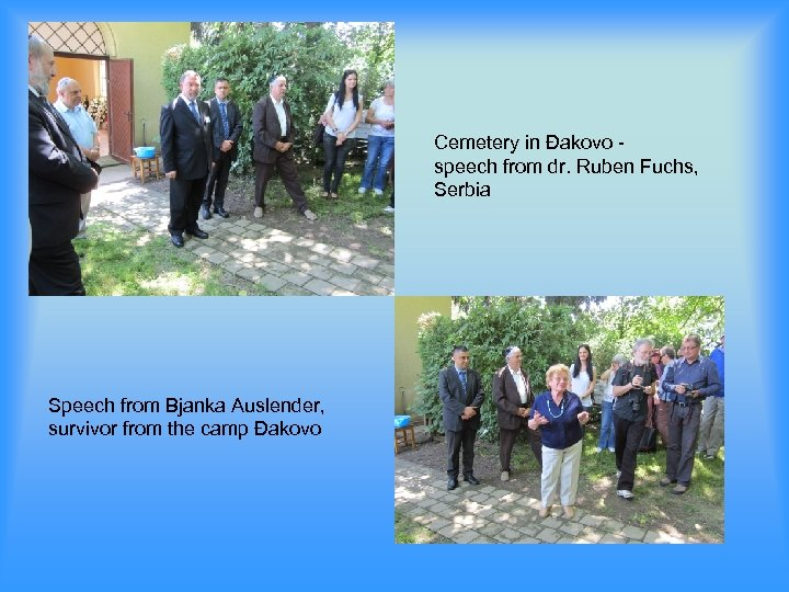 Cemetery in Đakovo speech from dr. Ruben Fuchs, Serbia Speech from Bjanka Auslender, survivor