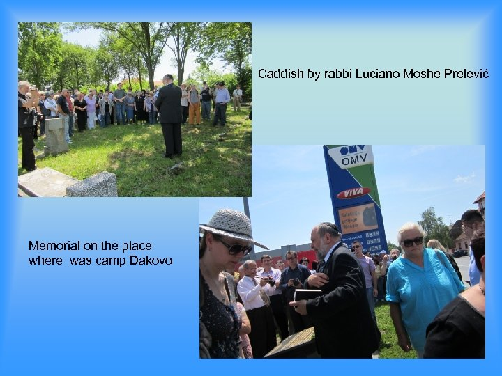 Caddish by rabbi Luciano Moshe Prelević Memorial on the place where was camp Đakovo