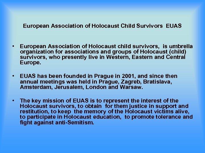 European Association of Holocaust Child Survivors EUAS • European Association of Holocaust child survivors,