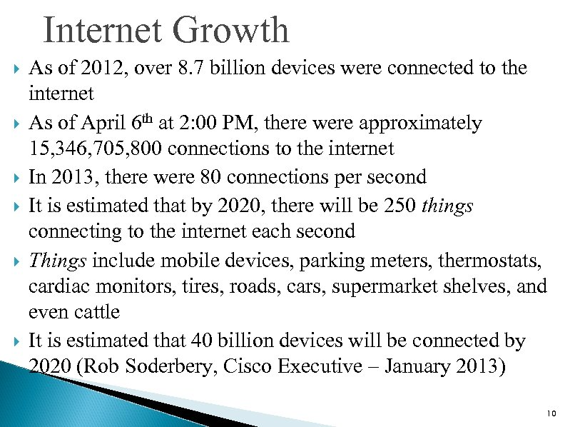 Internet Growth As of 2012, over 8. 7 billion devices were connected to the