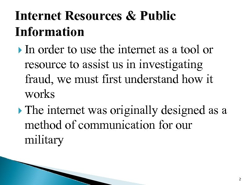 Internet Resources & Public Information In order to use the internet as a tool