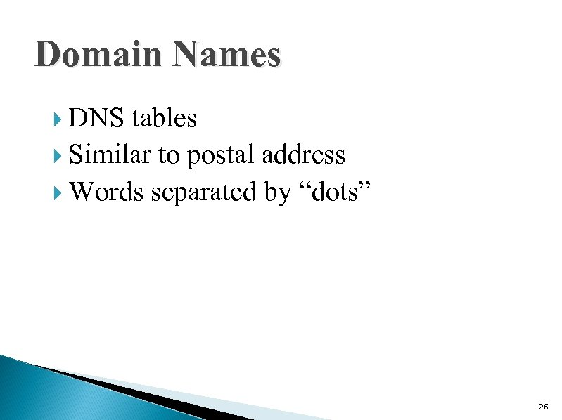 """Domain Names DNS tables Similar to postal address Words separated by """"dots"""" 26"""