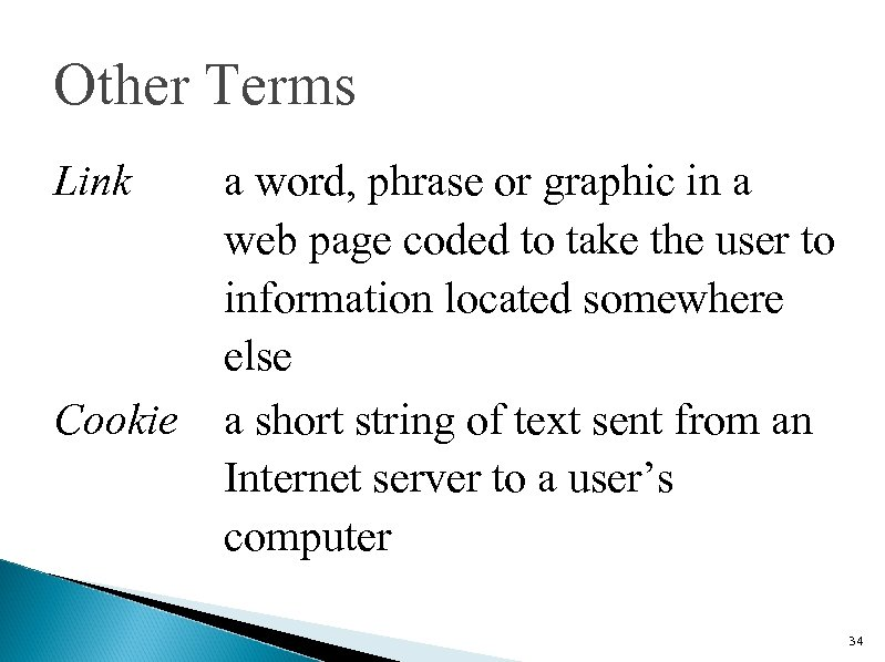 Other Terms Link Cookie a word, phrase or graphic in a web page coded