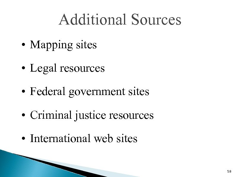 Additional Sources • Mapping sites • Legal resources • Federal government sites • Criminal