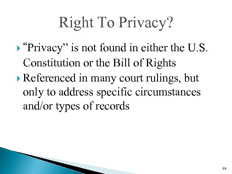"""Right To Privacy? """"Privacy"""" is not found in either the U. S. Constitution or"""