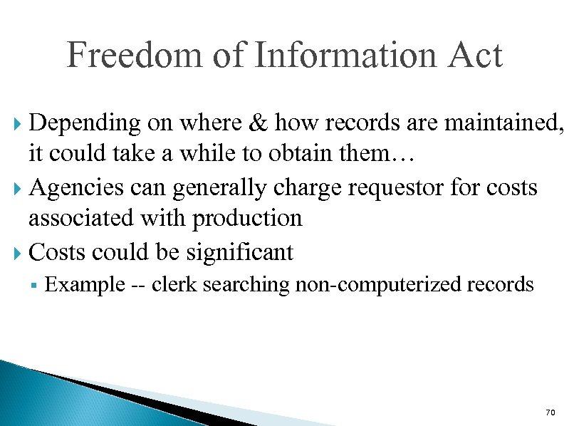 Freedom of Information Act Depending on where & how records are maintained, it could