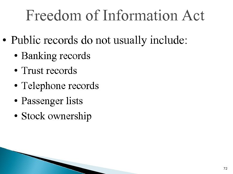 Freedom of Information Act • Public records do not usually include: • • •