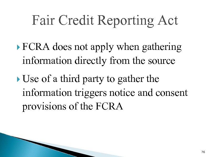 Fair Credit Reporting Act FCRA does not apply when gathering information directly from the