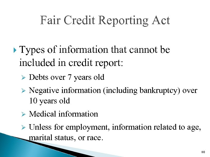 Fair Credit Reporting Act Types of information that cannot be included in credit report: