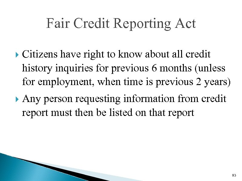 Fair Credit Reporting Act Citizens have right to know about all credit history inquiries