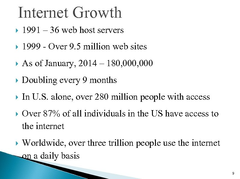 Internet Growth 1991 – 36 web host servers 1999 - Over 9. 5 million