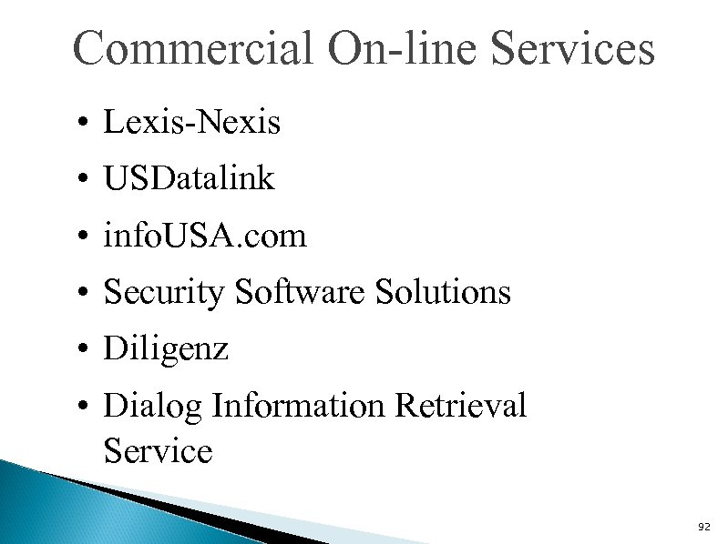 Commercial On-line Services • Lexis-Nexis • USDatalink • info. USA. com • Security Software