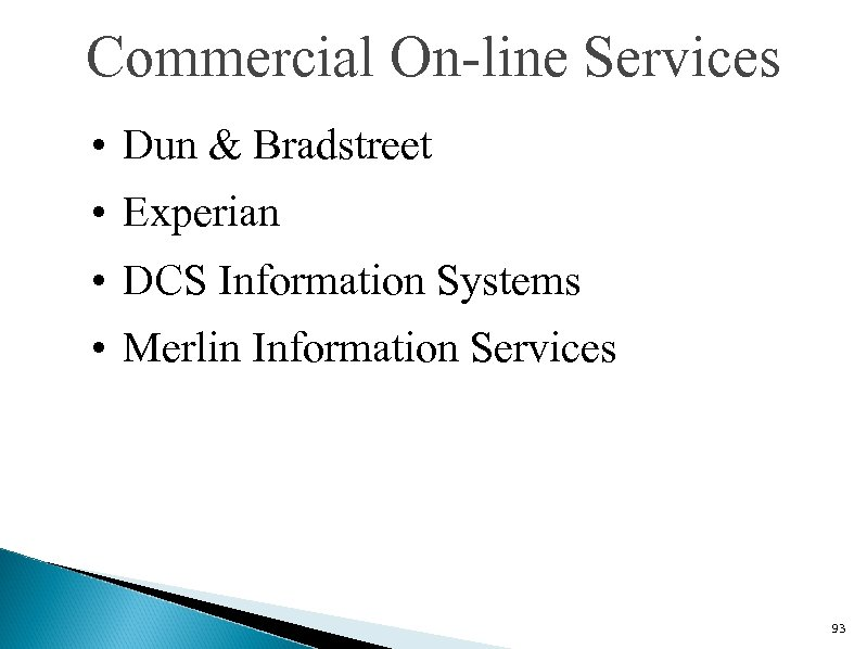 Commercial On-line Services • Dun & Bradstreet • Experian • DCS Information Systems •