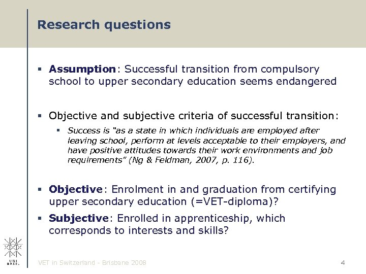 Research questions § Assumption: Successful transition from compulsory school to upper secondary education seems