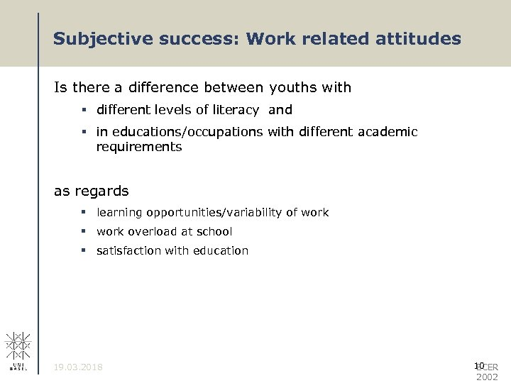 Subjective success: Work related attitudes Is there a difference between youths with § different