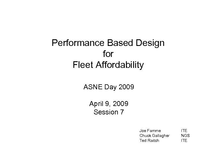 Performance Based Design for Fleet Affordability ASNE Day 2009 April 9, 2009 Session 7