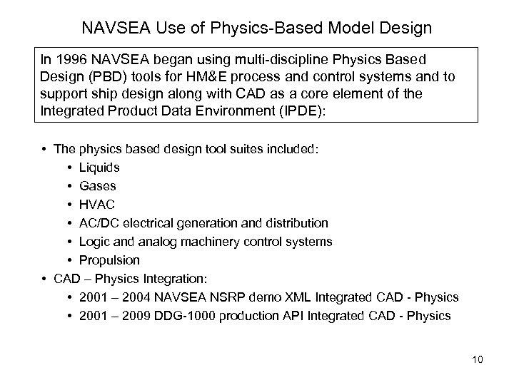 NAVSEA Use of Physics-Based Model Design In 1996 NAVSEA began using multi-discipline Physics Based