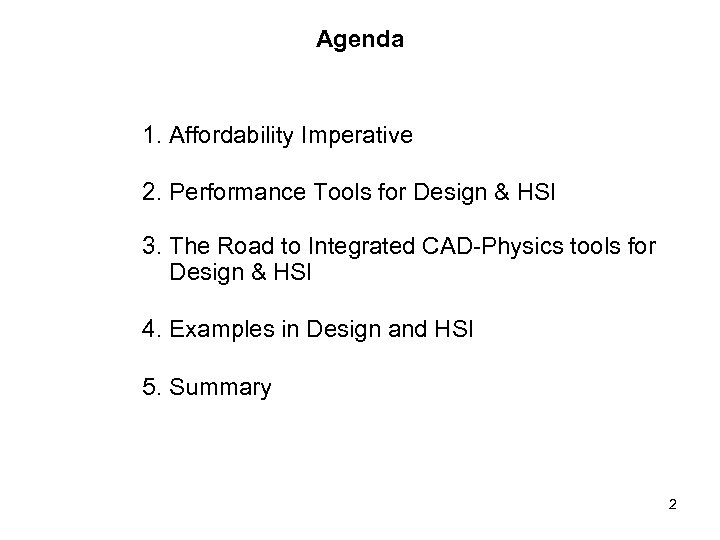 Agenda 1. Affordability Imperative 2. Performance Tools for Design & HSI 3. The Road