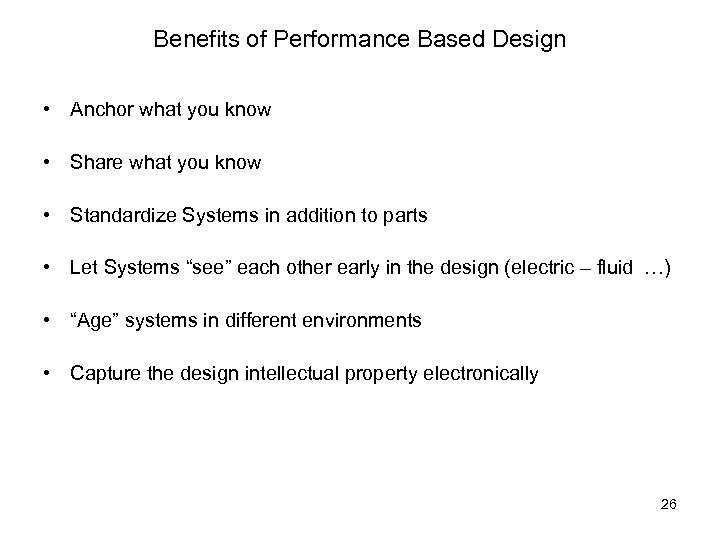 Benefits of Performance Based Design • Anchor what you know • Share what you