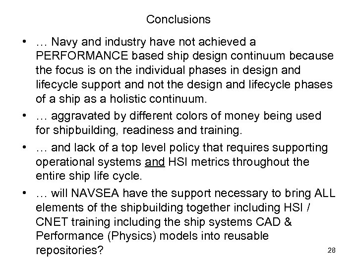 Conclusions • … Navy and industry have not achieved a PERFORMANCE based ship design