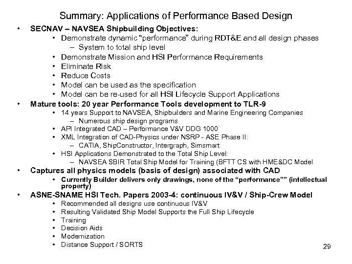 Summary: Applications of Performance Based Design • • SECNAV – NAVSEA Shipbuilding Objectives: •