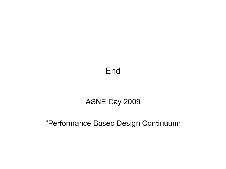 """End ASNE Day 2009 """"Performance Based Design Continuum"""""""
