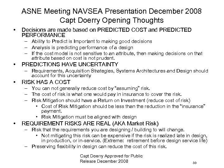 ASNE Meeting NAVSEA Presentation December 2008 Capt Doerry Opening Thoughts • Decisions are made