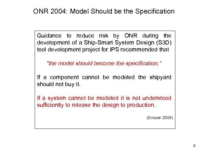 ONR 2004: Model Should be the Specification Guidance to reduce risk by ONR during