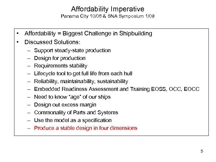 Affordability Imperative Panama City 10/08 & SNA Symposium 1/09 • Affordability = Biggest Challenge