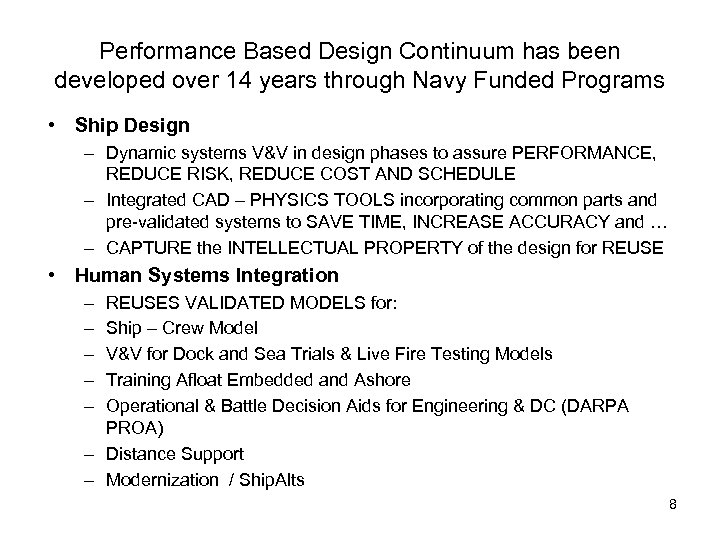 Performance Based Design Continuum has been developed over 14 years through Navy Funded Programs