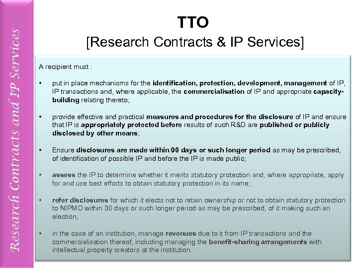 Research Contracts and IP Services TTO [Research Contracts & IP Services] A recipient must