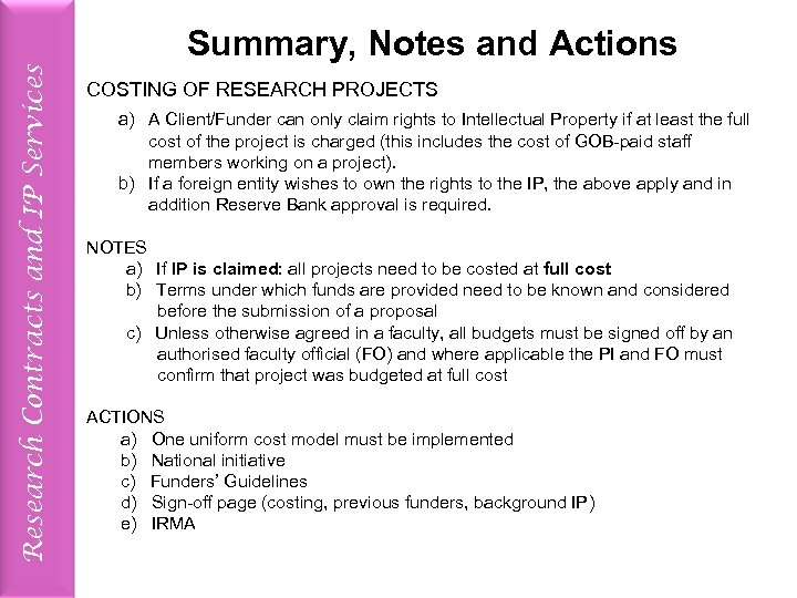 Research Contracts and IP Services Summary, Notes and Actions COSTING OF RESEARCH PROJECTS a)