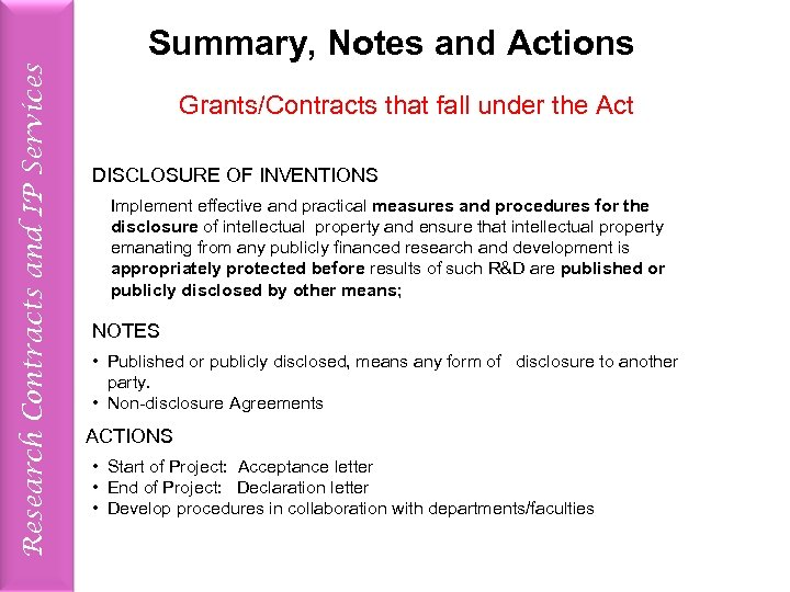 Research Contracts and IP Services Summary, Notes and Actions Grants/Contracts that fall under the