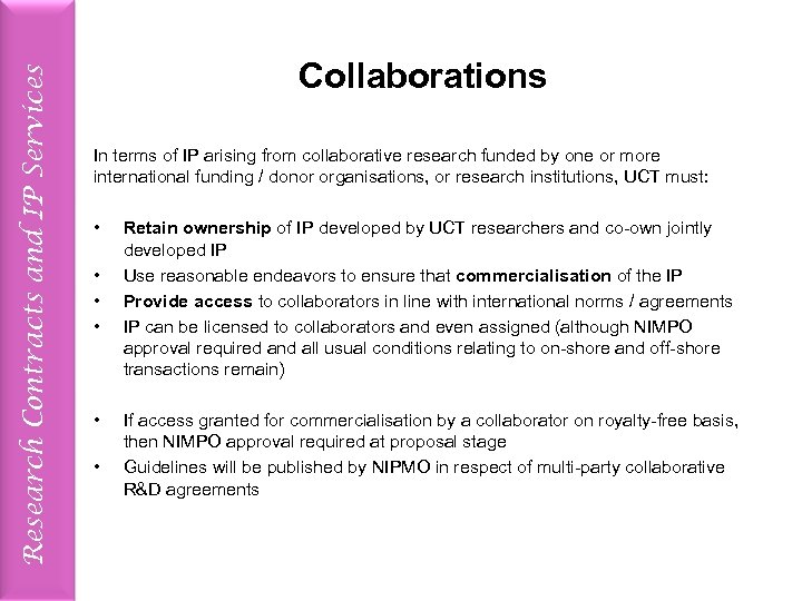 Research Contracts and IP Services Collaborations In terms of IP arising from collaborative research