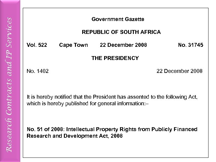 Research Contracts and IP Services Government Gazette REPUBLIC OF SOUTH AFRICA Vol. 522 Cape