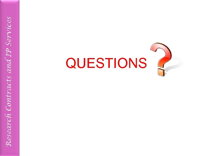 Research Contracts and IP Services QUESTIONS